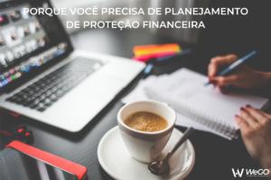 PLANEJAMENTO DE PROTEÇÃO FINANCEIRA
