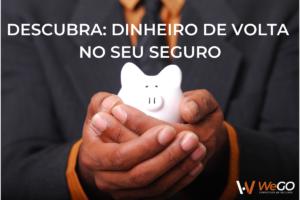 DESCUBRA DINHEIRO DE VOLTA NO SEU SEGURO RESGATÁVEL